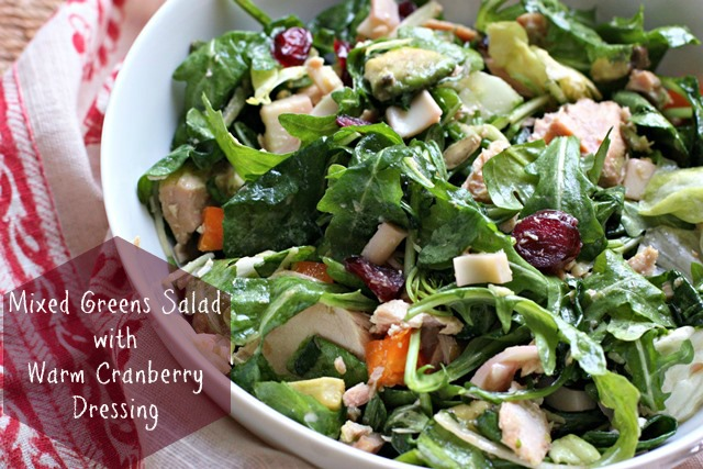 Mixed Greens salad with warm cranberry dressing