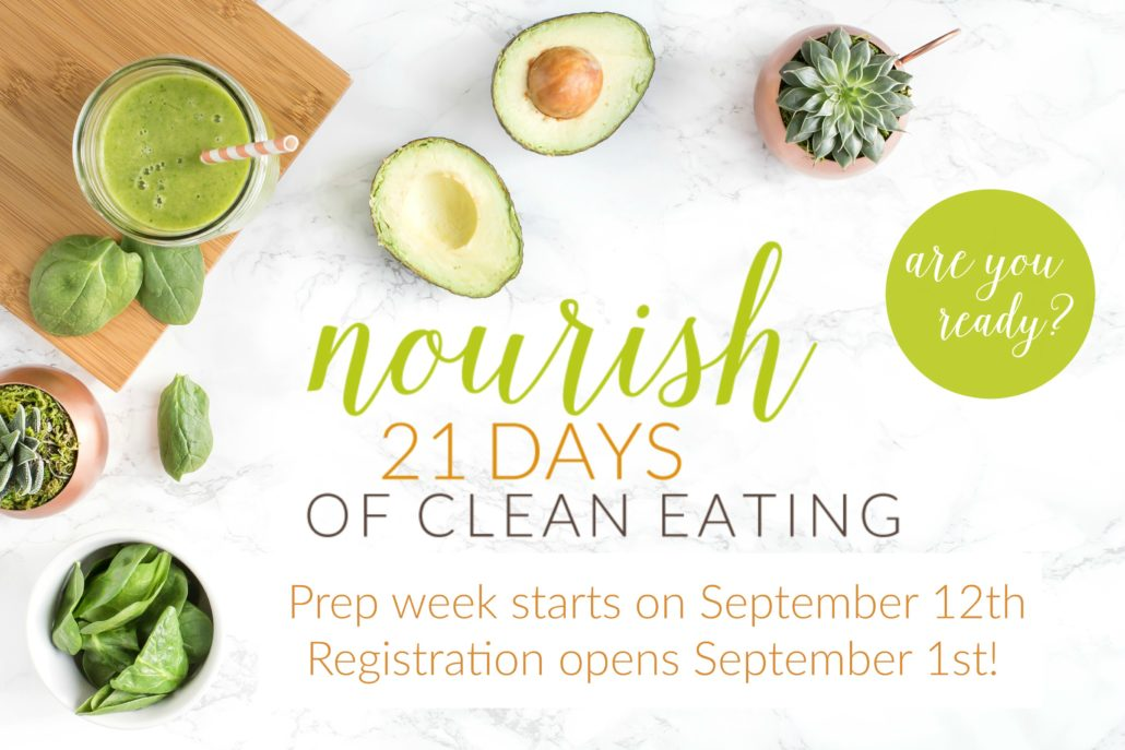 Join Nourish: 21 Days of Clean Eating this fall! Registration opens Sept. 1st!