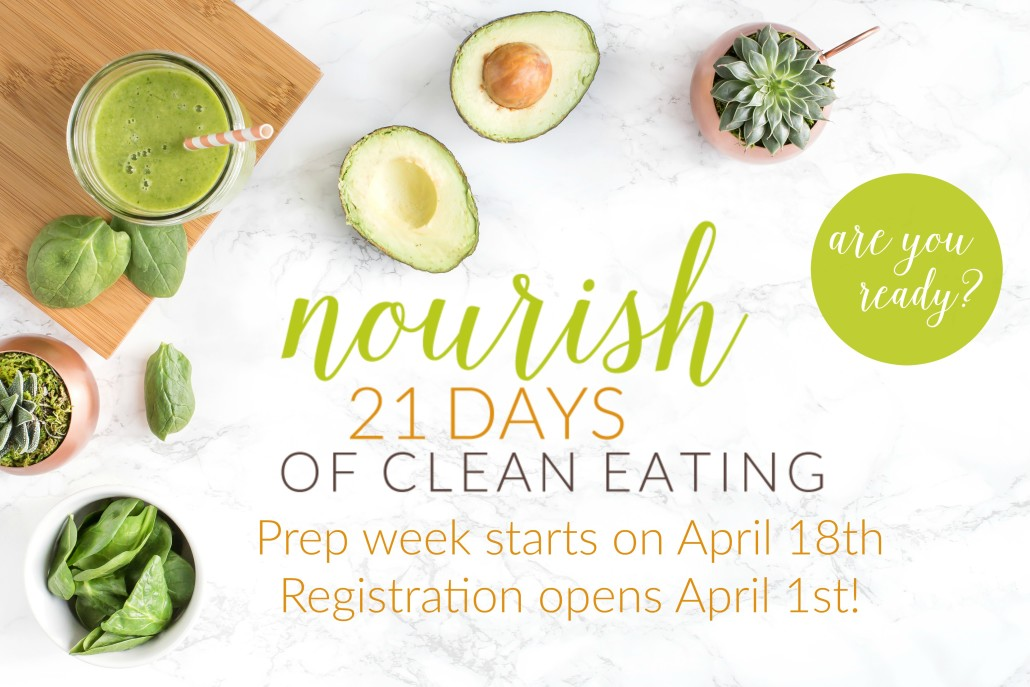 Nourish: 21 Days of Clean Eating Starts April 18th. Register today at www.foodconfidence.com/nourish